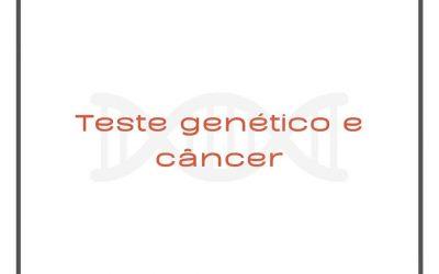Teste Genético e Câncer